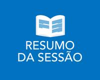RESUMO DA SESSÃO 07/03